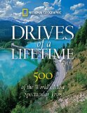 Drives of a Lifetime 500 of the World's Most Spectacular Trips 2010 9781426206771 Front Cover