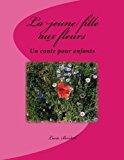 Jeune Fille Aux Fleurs 2013 9781491275771 Front Cover