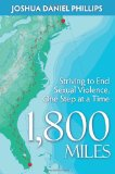 1,800 Miles Striving to End Sexual Violence, One Step at a Time 2010 9781600376771 Front Cover