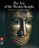 Art of the Muslim Knights: the Furusyya Art Foundation Collection 2008 9788876248771 Front Cover