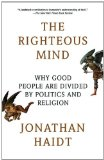 Righteous Mind Why Good People Are Divided by Politics and Religion 2013 9780307455772 Front Cover