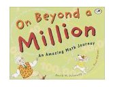 On Beyond a Million An Amazing Math Journey 2001 9780440411772 Front Cover