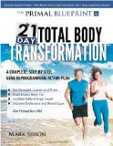 Primal Blueprint 21-Day Total Body Transformation A Complete, Step-by-Step, Gene Reprogramming Action Plan 2011 9780982207772 Front Cover