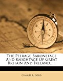 Peerage Baronetage and Knightage of Great Britain and Ireland 2012 9781278262772 Front Cover