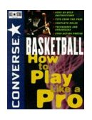 Converse All Star Basketball How to Play Like a Pro 1996 9780471159773 Front Cover