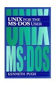 UNIX for the MS-DOS User 1st 1994 9780131460775 Front Cover