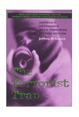 Terrorist Trap, Second Edition America's Experience with Terrorism 2nd 2001 Reprint 9780253214775 Front Cover