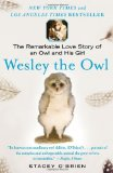 Wesley the Owl The Remarkable Love Story of an Owl and His Girl 1st 2009 9781416551775 Front Cover