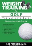 Weight Training for Golf The Ultimate Guide 2012 9781932549775 Front Cover