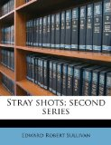 Stray Shots; Second Series 2010 9781177552776 Front Cover