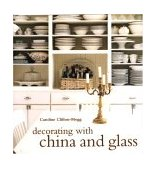 Decorating with China and Glass 2005 9780821228777 Front Cover