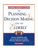 Family Caregiver's Guide Planning and Decision-Making for the Elderly 1999 9781577490777 Front Cover