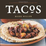 Tacos 75 Authentic and Inspired Recipes 2009 9781580089777 Front Cover