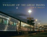 Twilight of the Great Trains, Expanded Edition 2nd 2010 9780253354778 Front Cover