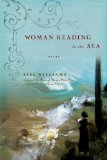 Woman Reading to the Sea 1st 2009 9780393337778 Front Cover