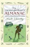Curious Gardener's Almanac Centuries of Practical Garden Wisdom 2007 9780399533778 Front Cover