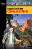 Best Hikes near Colorado Springs 2014 9780762780778 Front Cover