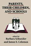 Parents, Their Children, and Schools 1st 1996 9780813330778 Front Cover