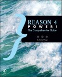 Reason 4 Power! The Comprehensive Guide 2007 9781598634778 Front Cover
