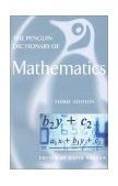 Penguin Dictionary of Mathematics Third Edition 3rd 2003 Revised 9780141010779 Front Cover