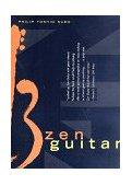 Zen Guitar 1st 1998 9780684838779 Front Cover