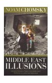 Middle East Illusions Including Peace in the Middle East? Reflections on Justice and Nationhood 2004 9780742529779 Front Cover