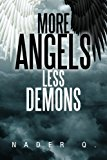 More Angels Less Demons 2013 9781479783779 Front Cover