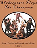 Shakespeare Plays the Classroom 1st 2003 9781561642779 Front Cover