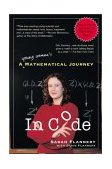 In Code A Young Woman's Mathematical Journey 2002 9781565123779 Front Cover