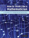 How to Think Like a Mathematician A Companion to Undergraduate Mathematics