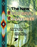 New Colorful Creatures 2013 9780615728780 Front Cover