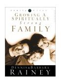 Growing a Spiritually Strong Family 2002 9781576737781 Front Cover