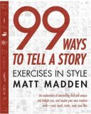 99 Ways to Tell a Story Exercises in Style 1st 2005 9781596090781 Front Cover