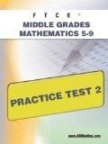 FTCE Middle Grades Math 5-9 Practice Test 2 2011 9781607871781 Front Cover