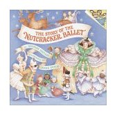 Story of the Nutcracker Ballet 2006 9780394881782 Front Cover