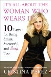 It's All about the Woman Who Wears It 10 Laws for Being Smart, Successful, and Sexy Too 2011 9780451230782 Front Cover