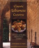 Classic Lebanese Cuisine 180 Fresh and Healthy Mediterranean Favorites 2009 9780762752782 Front Cover