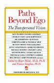 Paths Beyond Ego The Transpersonal Vision 1993 9780874776782 Front Cover