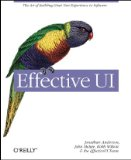 Effective UI The Art of Building Great User Experience in Software 2010 9780596154783 Front Cover