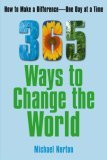 365 Ways to Change the World How to Make a Difference - One Day at a Time 2007 9780743297783 Front Cover