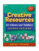 Creative Resources for Infants and Toddlers 2nd 2001 Revised 9780766830783 Front Cover