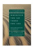 Wherever You Go, There You Are Mindfulness Meditation in Everyday Life 10th 2005 Revised  9781401307783 Front Cover