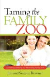 Taming the Family Zoo 2007 9781602661783 Front Cover