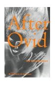 After Ovid New Metamorphoses 1996 9780374524784 Front Cover