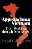 Approaching Vietnam From World War II Through Dienbienphu 1st 1989 9780393305784 Front Cover