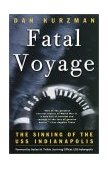 Fatal Voyage The Sinking of the USS Indianapolis 2001 9780767906784 Front Cover