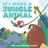If I Were a Jungle Animal 2009 9781416937784 Front Cover