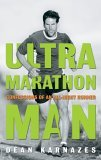 Ultramarathon Man Confessions of an All-Night Runner 2005 9781585422784 Front Cover