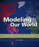 Modeling Our World The ESRI Guide to Geodatabase Concepts 2nd 2010 9781589482784 Front Cover