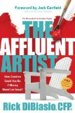 Affluent Artist How Creative Could You Be If Money Wasn't an Issue? the Money Book for Creative People 2008 9781600374784 Front Cover